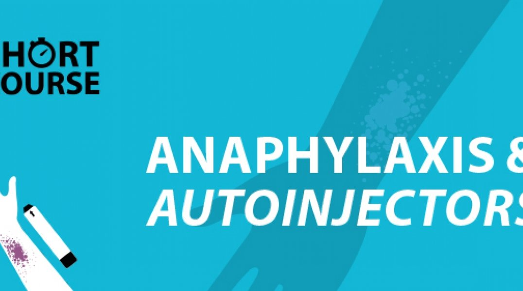 Anaphylaxis & Autoinjectors